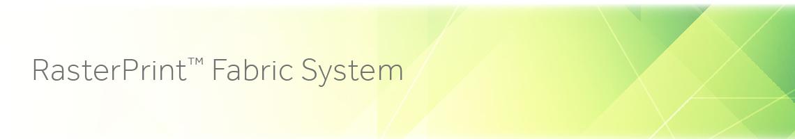 Rasterprint Fabric System Kits