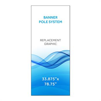 "RPQPS3378 - 33-7/8""x78.75""H Graphic for Banner Pole System"